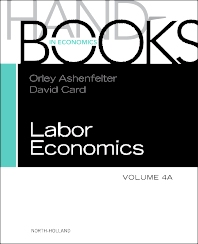 HANDBOOK OF LABOR ECONOMICS, VOL 4A, 1st Edition,Orley Ashenfelter,David Card,ISBN9780444534507