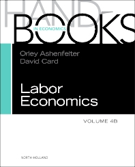 HANDBOOK OF LABOR ECONOMICS, VOL 4B, 1st Edition,Orley Ashenfelter,David Card,ISBN9780444534521