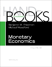 Handbook of Monetary Economics, Volume 3B, 1st Edition,Benjamin Friedman,Michael Woodford,ISBN9780444534545
