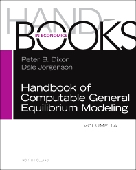 Handbook of Computable General Equilibrium Modeling, 1st Edition,Peter Dixon,Dale Jorgenson,ISBN9780444536358