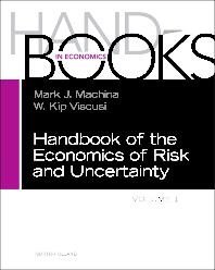 Handbook of the Economics of Risk and Uncertainty, 1st Edition,Mark Machina,W. Viscusi,ISBN9780444536853