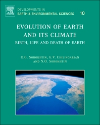 Evolution of Earth and its Climate, 1st Edition,O.G. Sorokhtin,G.V. Chilingarian,N.O. Sorokhtin,ISBN9780444537584