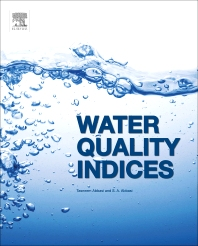 Water Quality Indices, 1st Edition,Tasneem Abbasi,S Abbasi,ISBN9780444543042