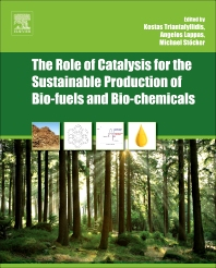 Cover image for The Role of Catalysis for the Sustainable Production of Bio-fuels and Bio-chemicals