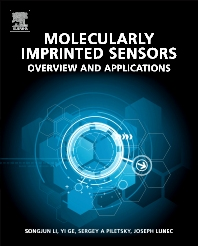 Molecularly Imprinted Sensors, 1st Edition,Songjun Li,Yi Ge,Sergey A. Piletsky,Joe Lunec,ISBN9780444563316