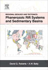 Regional Geology and Tectonics: Phanerozoic Rift Systems and Sedimentary Basins, 1st Edition,David G. Roberts,A.W. Bally,ISBN9780444563637