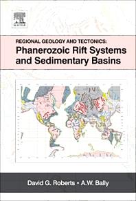 Regional Geology and Tectonics: Phanerozoic Rift Systems and Sedimentary Basins, 1st Edition,David G. Roberts,A.W. Bally,ISBN9780444563637