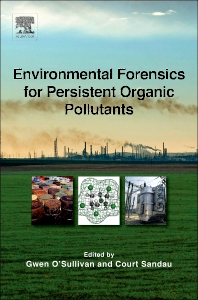 Environmental Forensics for Persistent Organic Pollutants - 1st Edition - ISBN: 9780444594242, 9780444594518