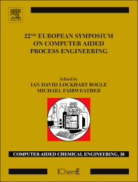 22nd European Symposium on Computer Aided Process Engineering, 1st Edition,David Bogle,Michael Fairweather,ISBN9780444594563