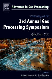 Proceedings of the 3rd International Gas Processing Symposium - 1st Edition - ISBN: 9780444594969, 9780444595010
