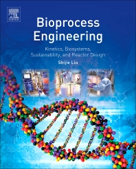 Bioprocess Engineering, 1st Edition,Shijie Liu,ISBN9780444595225