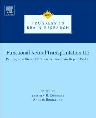 Functional Neural Transplantation III, 1st Edition,Stephen B. Dunnett,Anders Bjorklund,ISBN9780444595447