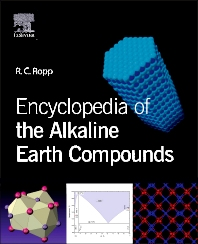 Encyclopedia of the Alkaline Earth Compounds, 1st Edition,Richard Ropp,ISBN9780444595508