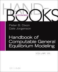 Handbook of Computable General Equilibrium Modeling, 1st Edition,Peter Dixon,Dale Jorgenson,ISBN9780444595805