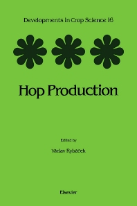 Hop Production, 1st Edition,V. Rybacek,ISBN9780444598455