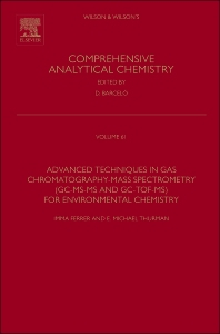 Advanced Techniques in Gas Chromatography-Mass Spectrometry (GC-MS-MS and GC-TOF-MS) for Environmental Chemistry - 1st Edition - ISBN: 9780444626233, 9780444626240