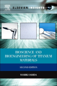 Bioscience and Bioengineering of Titanium Materials, 2nd Edition,Yoshiki Oshida,ISBN9780444626257