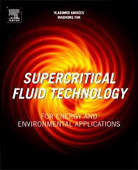 Supercritical Fluid Technology for Energy and Environmental Applications - 1st Edition - ISBN: 9780444626967, 9780444626974
