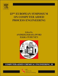 23rd European Symposium on Computer Aided Process Engineering - 1st Edition - ISBN: 9780444632340, 9780444632418