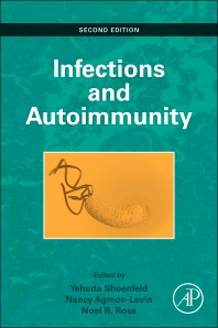 Infection and Autoimmunity, 2nd Edition,Yehuda Shoenfeld,Nancy Agmon-Levin,Noel R Rose,ISBN9780444632692