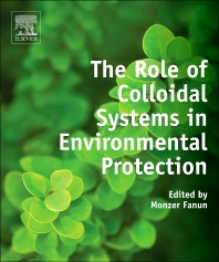 The Role of Colloidal Systems in Environmental Protection - 1st Edition - ISBN: 9780444632838, 9780444632845