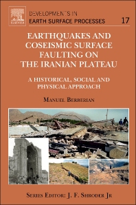Earthquakes and Coseismic Surface Faulting on the Iranian Plateau - 1st Edition - ISBN: 9780444632920, 9780444632975