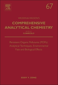 Persistent Organic Pollutants (POPs): Analytical Techniques, Environmental Fate and Biological Effects - 1st Edition - ISBN: 9780444632999, 9780444633002