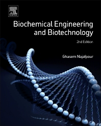 Biochemical Engineering and Biotechnology - 2nd Edition - ISBN: 9780444633576, 9780444633774