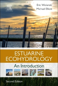 Estuarine Ecohydrology, 2nd Edition,Eric Wolanski,Michael Elliott,ISBN9780444633989
