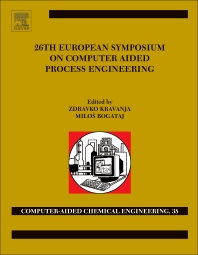 26th European Symposium on Computer Aided Process Engineering - 1st Edition - ISBN: 9780444634283, 9780444634443