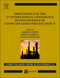 Proceedings of the 8th International Conference on Foundations of Computer-Aided Process Design - 1st Edition - ISBN: 9780444634337, 9780444634429