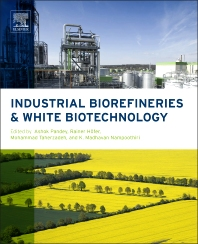 Industrial Biorefineries and White Biotechnology - 1st Edition - ISBN: 9780444634535, 9780444634641