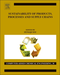 Sustainability of Products, Processes and Supply Chains - 1st Edition - ISBN: 9780444634726, 9780444634917