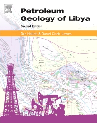 Petroleum Geology of Libya, 2nd Edition,Don Hallett,Daniel Clark-Lowes,ISBN9780444635174