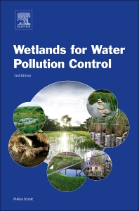 Wetlands for Water Pollution Control, 2nd Edition,Miklas Scholz,ISBN9780444636072