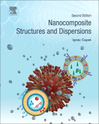 Nanocomposite Structures and Dispersions - 2nd Edition - ISBN: 9780444637482