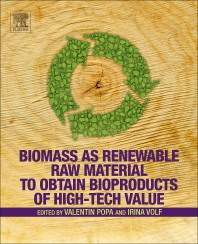 Biomass as Renewable Raw Material to Obtain Bioproducts of High-Tech Value - 1st Edition - ISBN: 9780444637741, 9780444637970