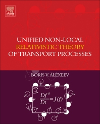 Cover image for Unified Non-Local Relativistic Theory of Transport Processes
