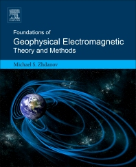 Cover image for Foundations of Geophysical Electromagnetic Theory and Methods
