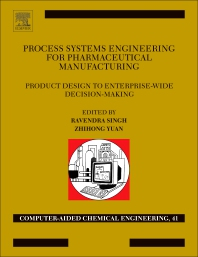 Process Systems Engineering for Pharmaceutical Manufacturing - 1st Edition - ISBN: 9780444639639, 9780444639660