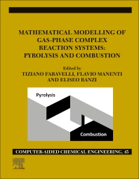 Cover image for Mathematical Modelling of Gas-Phase Complex Reaction Systems: Pyrolysis and Combustion