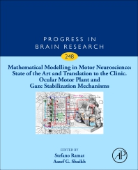 Cover image for Mathematical Modelling in Motor Neuroscience: State of the Art and Translation to the Clinic. Ocular Motor Plant and Gaze Stabilization Mechanisms
