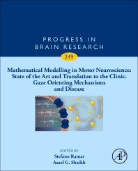 Cover image for Mathematical Modelling in Motor Neuroscience: State of the Art and Translation to the Clinic, Gaze Orienting Mechanisms and Disease