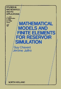 Mathematical Models and Finite Elements for Reservoir Simulation - 1st Edition - ISBN: 9780444700995, 9780080875385