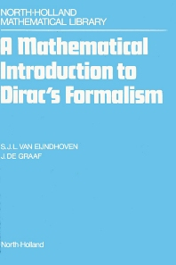 A Mathematical Introduction to Dirac's Formalism - 1st Edition - ISBN: 9780444701275, 9780080880211