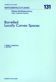 Barrelled Locally Convex Spaces - 1st Edition - ISBN: 9780444701299, 9780080872421