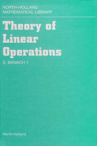 Theory of Linear Operations - 1st Edition - ISBN: 9780444701848, 9780080887203