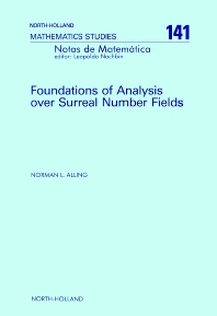 Foundations of Analysis over Surreal Number Fields - 1st Edition - ISBN: 9780444702265, 9780080872520