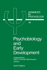 Psychobiology and Early Development - 1st Edition - ISBN: 9780444702562, 9780080867007