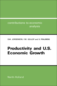 Productivity and U.S. Economic Growth - 1st Edition - ISBN: 9780444703538, 9781483295879